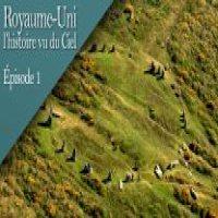 Royaume-Uni, lhistoire vue du ciel - Episode 1
