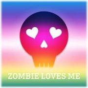 Zombie loves me